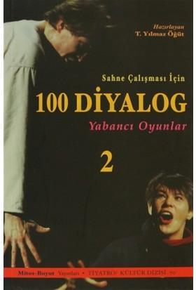Sahne Çalışması İçin 100 Diyalog 2: Yabancı Oyunlar