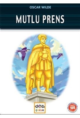 Mutlu Prens (Milli Eğitim Bakanlığı İlköğretim 100 Temel Eser)