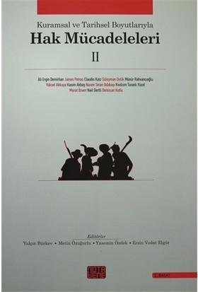 Kuramsal ve Tarihsel Boyutlarıyla Hak Mücadeleleri 2