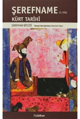 Şerefname Cilt 1 - Kürt Tarihi