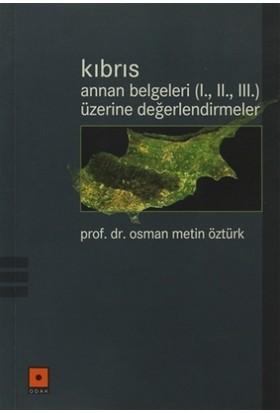 Kıbrıs Annan Belgeleri (1. 2. 3.) Üzerine Değerlendirmeler