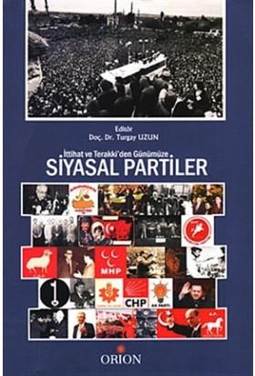 İttihat ve Terraki'den Günümüze Siyasal Partiler