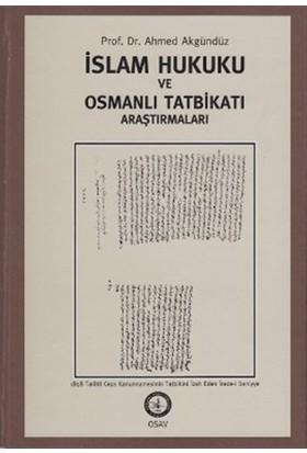 İslam Hukuku Ve Osmanlı Tatbikatı Araştırmaları