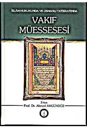 İslam Hukukunda ve Osmanlı Tatbikatında Vakıf Müessesesi