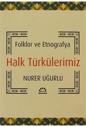 Folklor Ve Etnografya Halk Türkülerimiz