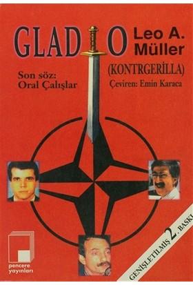 Gladio (Kontrgerilla) Soğuk Savaşın Mirası Nato Gizli Birliği ve Alman Öncüleri