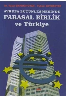Avrupa Bütünleşmesinde Parasal Birlik ve Türkiye