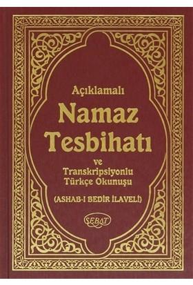 Açıklamalı Namaz Tesbihatı ve Transkripsiyonlu Türkçe Okunuşlu (Hafız Boy)