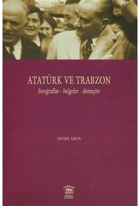 Atatürk ve Trabzon Fotoğraflar - Belgeler - Demeçler
