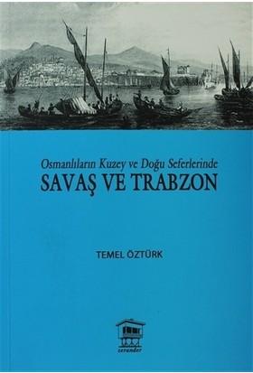 Osmanlıların Kuzey ve Doğu Seferlerinde Savaş ve Trabzon