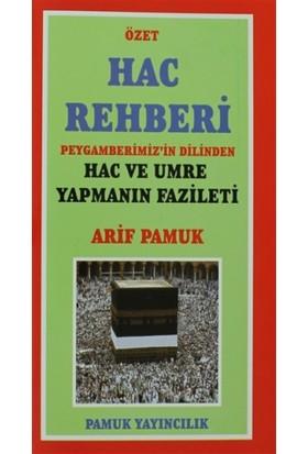 Hac Rehberi - Peygamberimiz'in Dilinden Hac ve Umre Yapmanın Fazileti (üçaylar-009/P13)