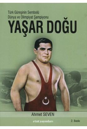 Türk Güreşinin Sembolü Yaşar Doğu