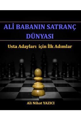 Ali Babanın Satranç Dünyası - Usta Adayları İçin İlk Adımlar