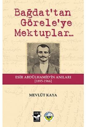Bağdattan Göreleye Mektuplar [Esir Abdülhamid'İn Anıları 1895-1966]