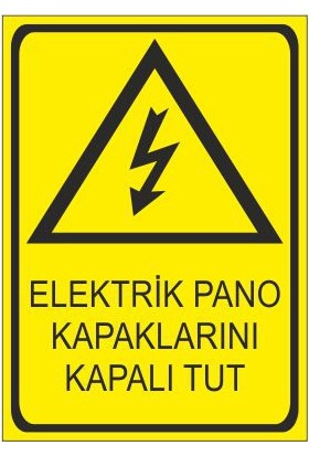 Este Uyarı Levhaları Elektrik Pano Kapaklarını Kapalı Tut 25 X 35 Cm Uyarı Levhası