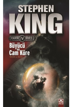 Kara Kule 4 - Büyücü Ve Cam Küre ( Wizard Adn Glass ) - Stephen King