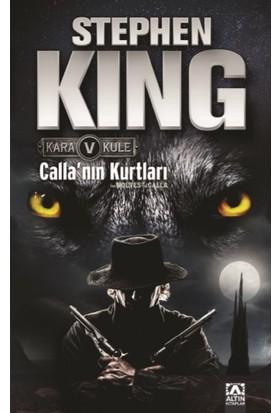 "Kara Kule 5 - Calla""nın Kurtları (The Dark Tower V Wolves Of The Calla ) - Stephen King"