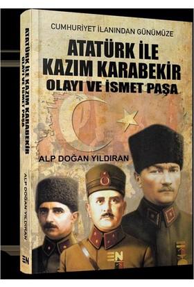 Atatürk İle Kazım Karabekir Olayı Ve İsmet Paşa
