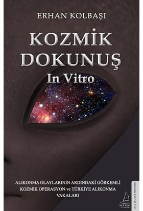 Kozmik Dokunuş In Vitro - Erhan Kolbaşı