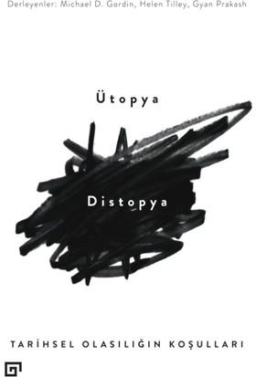 Ütopya / Distopya:Tarihsel Olasılığın Koşulları