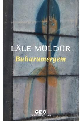 Buhurumeryem - Lale Müldür