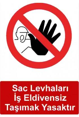 Kkd 5005 - Sac Levhaları İş Eldivensiz Taşımak Yasaktır