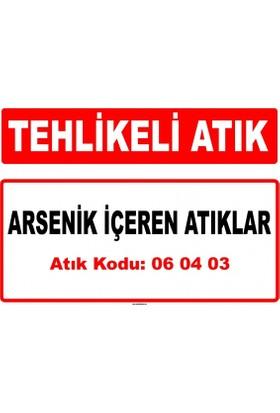 A 060403 - Arsenik İçeren Atıklar