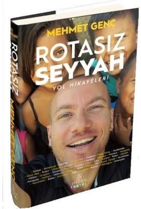 Rotasız Seyyah Yol Hikayeleri 1 (Ciltli, Renkli, Büyük Boy, Kuşe) - Mehmet Genç