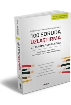 100 Soruda Uzlaştırma Uzlaştırmacının El Kitabı - Mustafa Ruhan Erdem