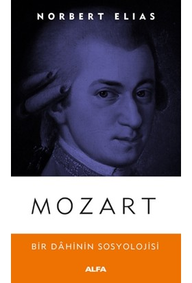 Mozart : Bir Dahinin Sosyolojisi