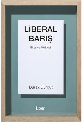 Liberal BarışBirey Ve Mülkiyet
