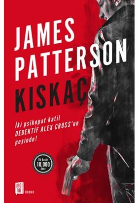 Kıskaç:İki Psikopat Katil Dedektif Alex Cross'un Peşinde! - James Patterson