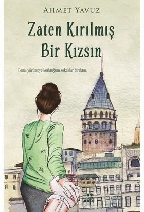 Zaten Kırılmış Bir Kızsın - Ahmet Yavuz