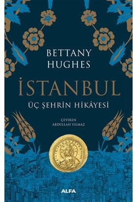 İstanbul : Üç Şehrin Hikayesi(Ciltli)