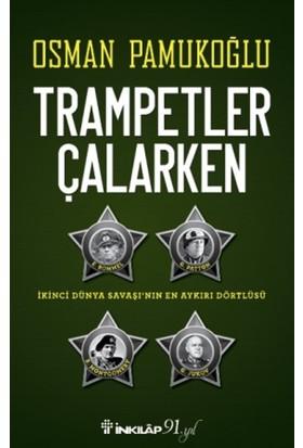 Trampetler Çalarken - Osman Pamukoğlu