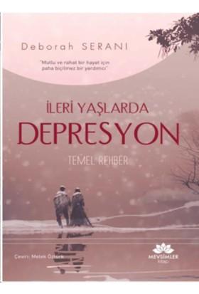 İleri Yaşlarda Depresyon-Temel Rehber