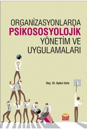 Organizasyonlarda Psikososyolojik Yönetim Ve Uygulamaları