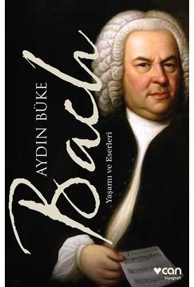 Bach : Yaşamı Ve Eserleri