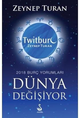 Dünya Değişiyor 2018 Burç Yorumları - Zeynep Turan