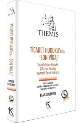 Kuram Themis Ticaret Hukuku'nda Son Viraj Tamer Bozkurt