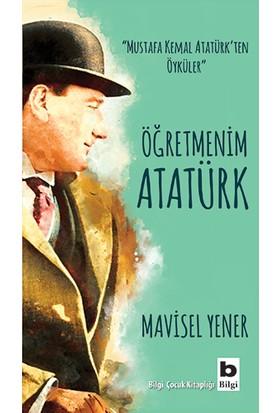 Öğretmenim Atatürk - Mavisel Yener