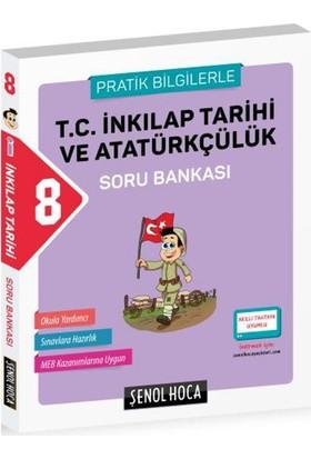 Şenol Hoca 8. Sınıf T.C. İnkılap Tarihi Ve Atatürkçülük Soru Bankası (Pratik Bilgilerle)