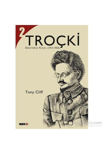Troçki Cilt 2 - Devrimin Kılıcı (1917-1923)-Tony Cliff