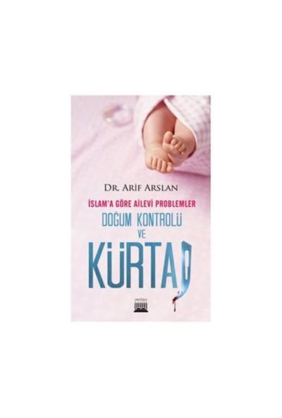 Doğum Kontrolü Ve Kürtaj - (İslam'A Göre Ailevi Problemler)-Arif Arslan