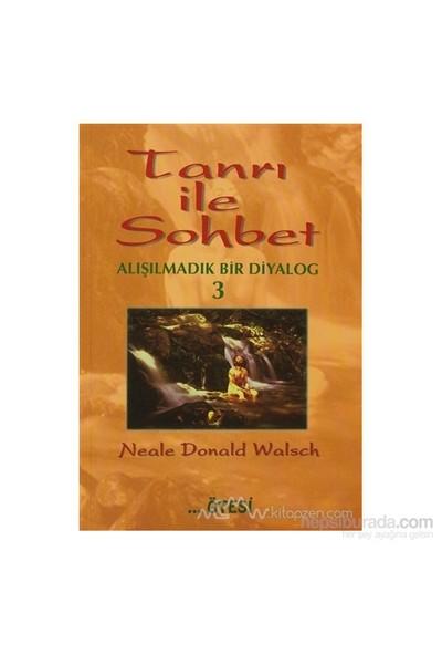 Tanrı İle Sohbet Alışılmadık Bir Diyalog 3-Neale Donald Walsch