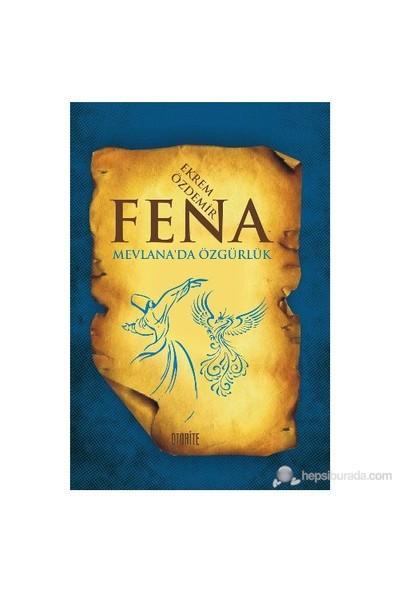 Fena - (Mevlana'Da Özgürlük)-Ekrem Özdemir