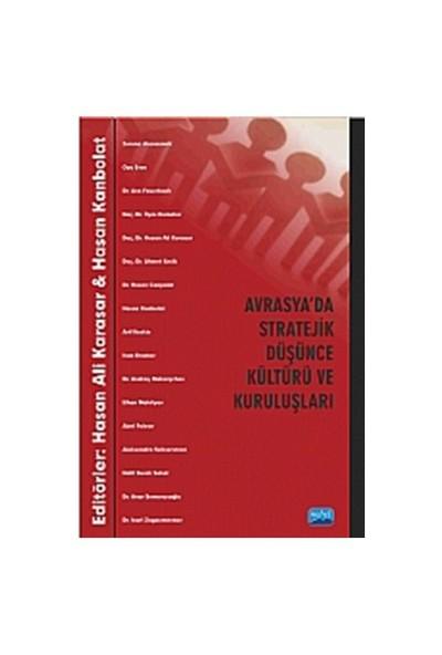 Avrasya'Da Stratejik Düşünce Kültürü Ve Kuruluşları-Kolektif