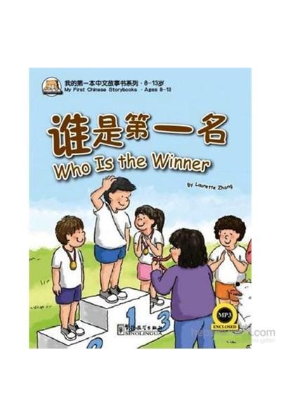 Who is the Winner (My First Chinese Storybooks) Çocuklar için Çince Okuma Kitabı- Laurette Zhang