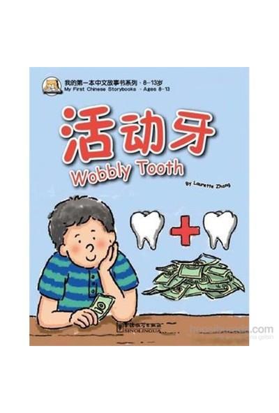 Wobbly Tooth (My First Chinese Storybooks) Çocuklar İçin Çince Okuma Kitabı-Laurette Zhang