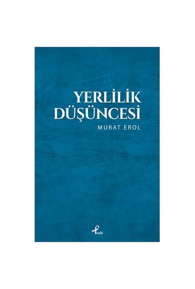 Yerlilik Düşüncesi-Murat Erol